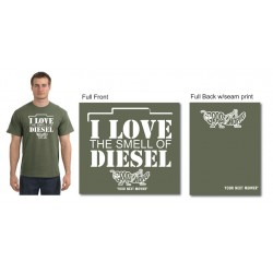 I LOVE THE SMELL OF DIESEL T-shirt Military Green